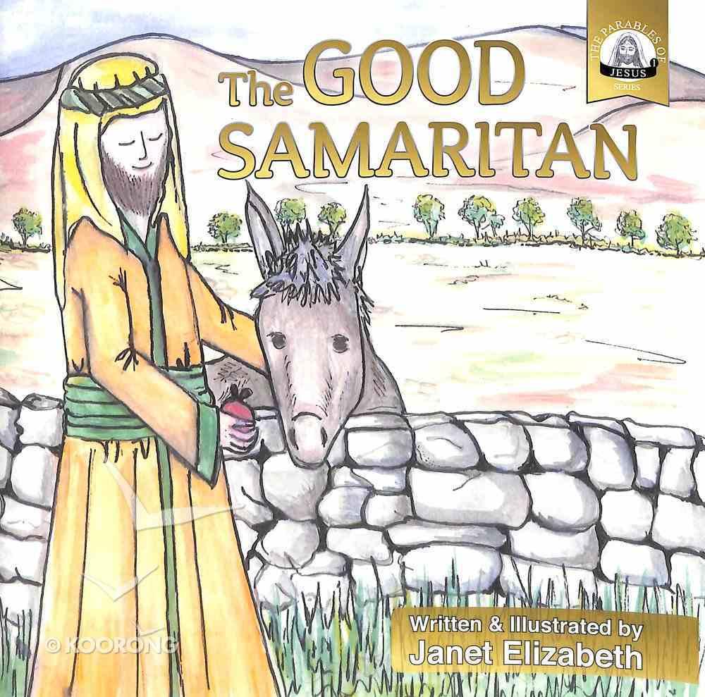 The Good Samaritan (The Parables Of Jesus Series) Paperback