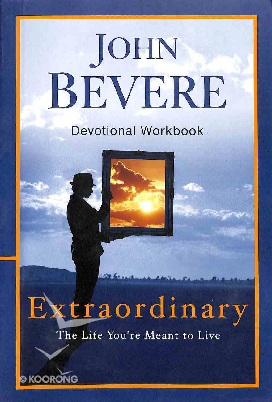 Extraordinary: The Life You're Meant to Live (Devotional Workbook) Paperback