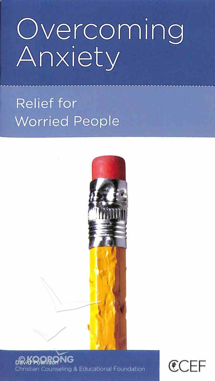 Overcoming Anxiety: Relief For Worried People (Physical And Mental Well-being Minibooks Series) Booklet