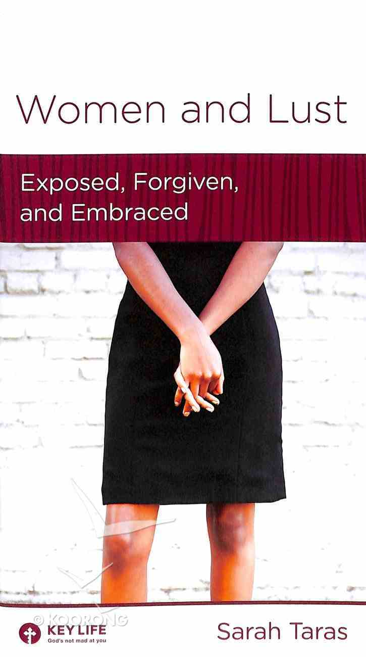 Women and Lust: Exposed, Forgiven, and Embraced (Women To Women Mini Books Series) Booklet