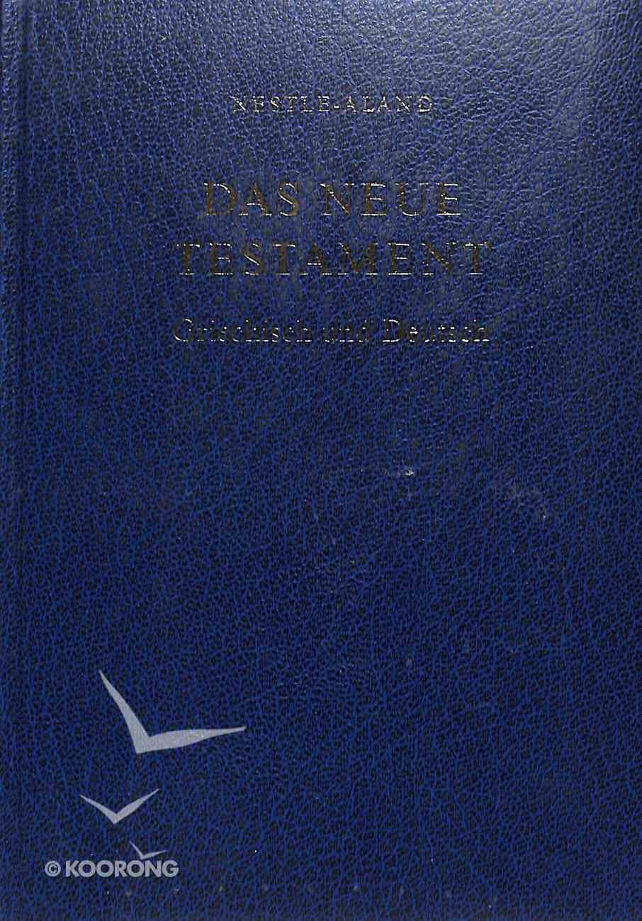 Das Neue Testament Griechisch Und Deutsch Blue (Greek/german New Testament) Hardback