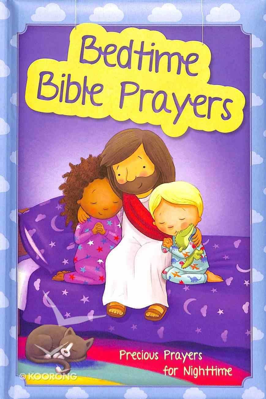 Bedtime Bible Prayers: Precious Prayers For Nighttime Padded Hardback