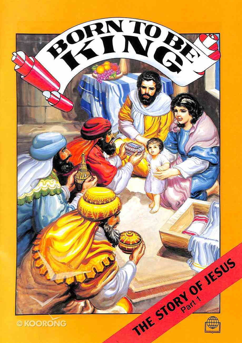 Bsc Comic: Born to Be King (Story Of Jesus #01) Paperback