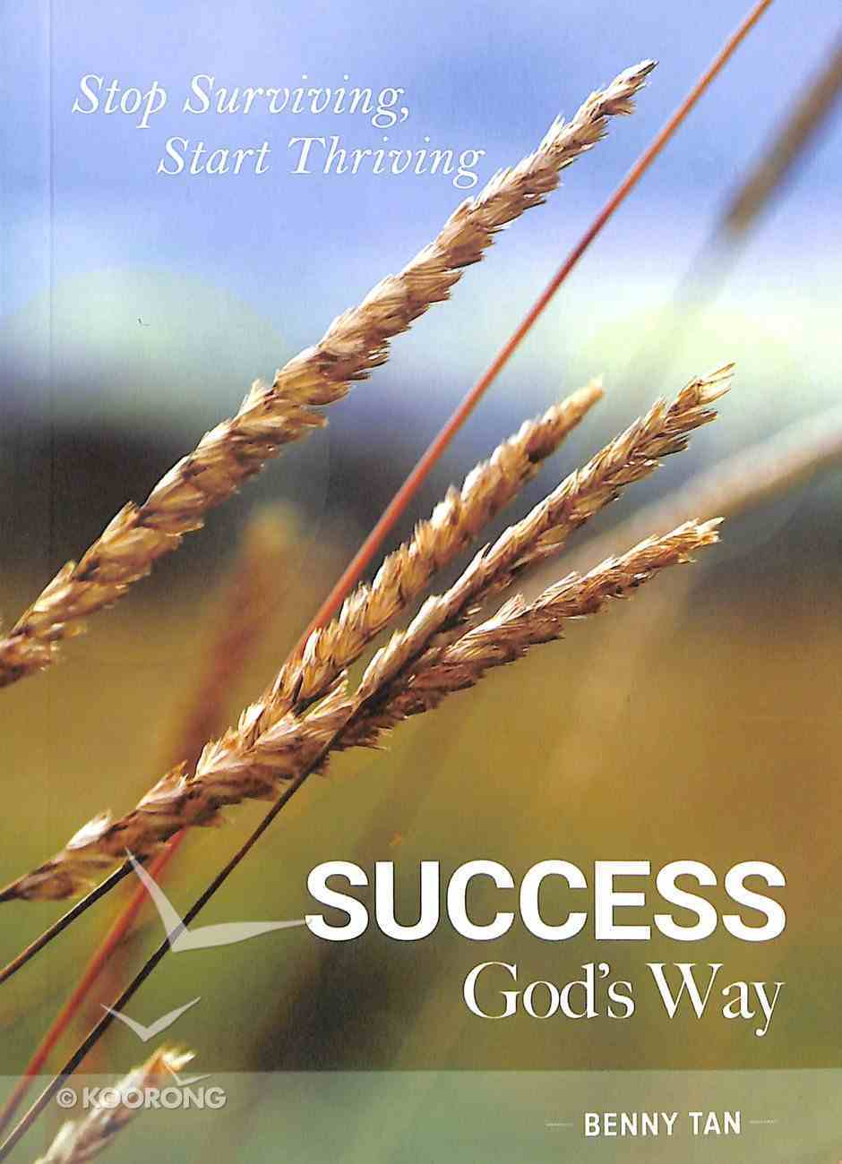 Success God's Way: Stop Surviving, Start Thriving Paperback