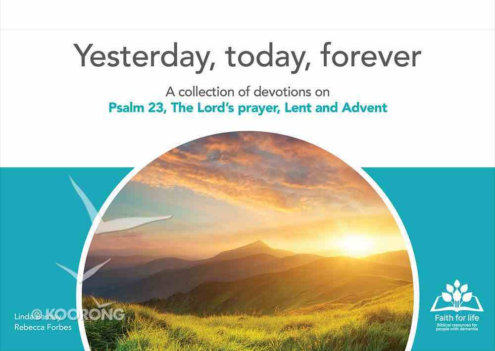 Yesterday, Today Forever (A-Frame Desktop Style) (Faith For Life Series) Spiral