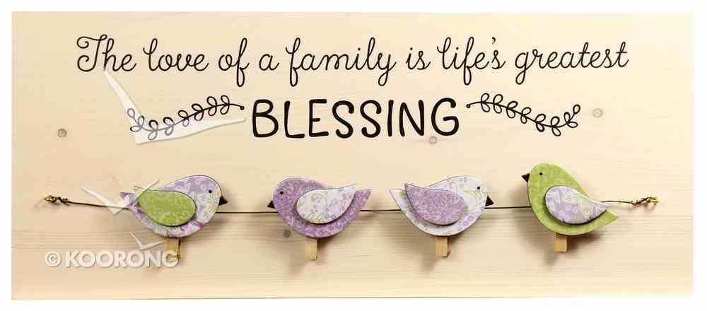 Chirps Wall Art With Photo/Note Clips: The Love of a Family is Life's Greatest Blessing Plaque