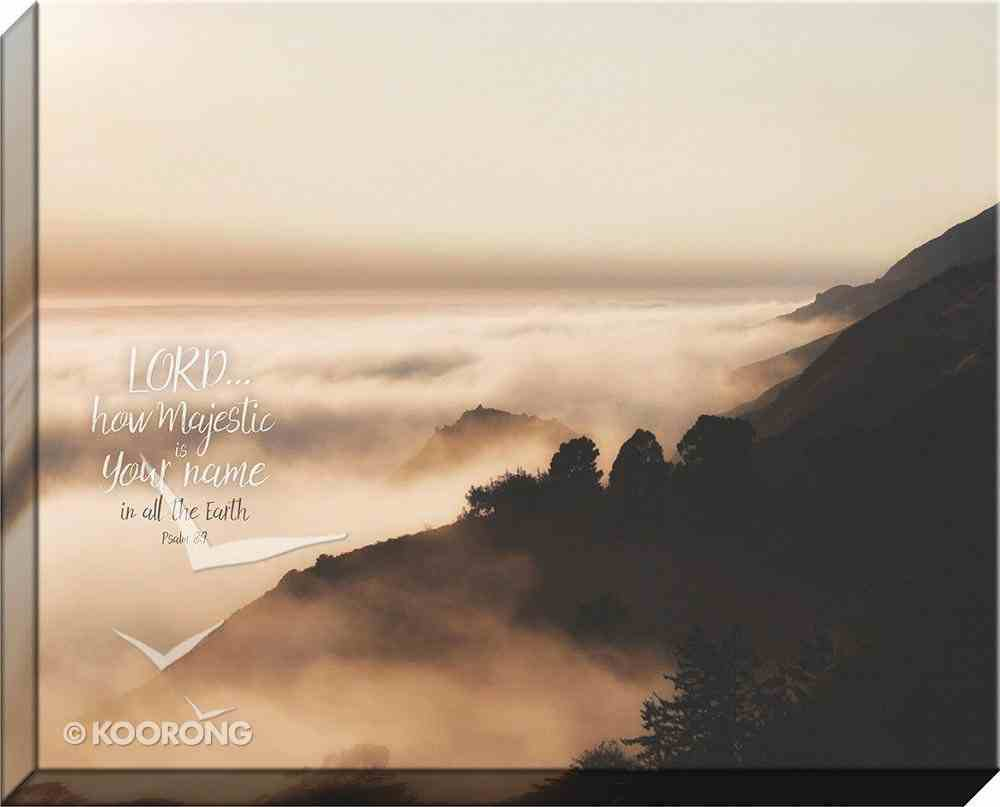 Canvas Wall Art: Lord How Majestic is Your Name, Mountain With Clouds Plaque