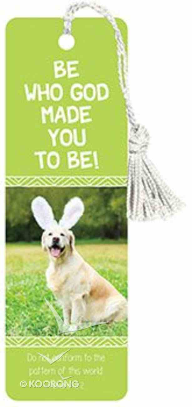 Bookmark With Tassel: Be Who God Made You to Be! Stationery