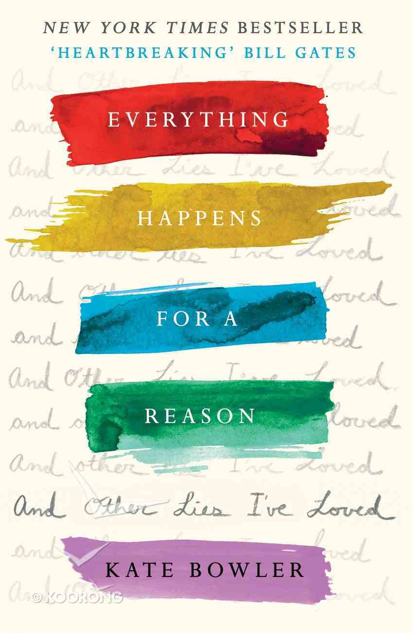 Everything Happens For a Reason and Other Lies I've Loved Hardback