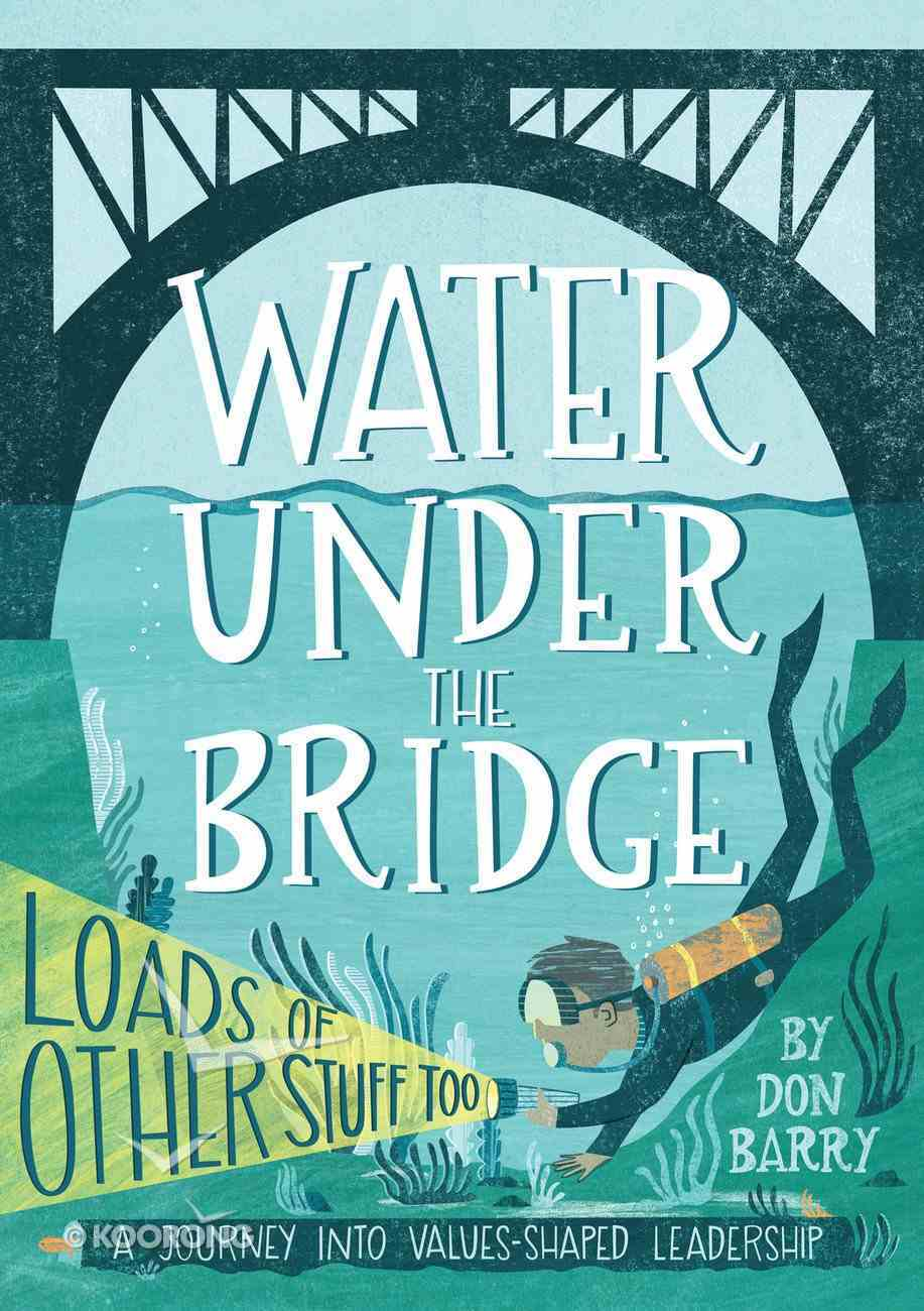 Water Under the Bridge (Loads Of Other Stuff Too) Paperback