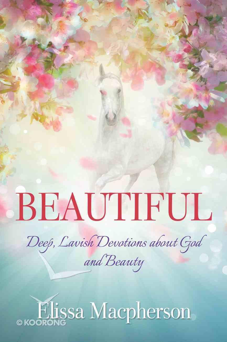 Beautiful: Lavish Devotions For Women Paperback