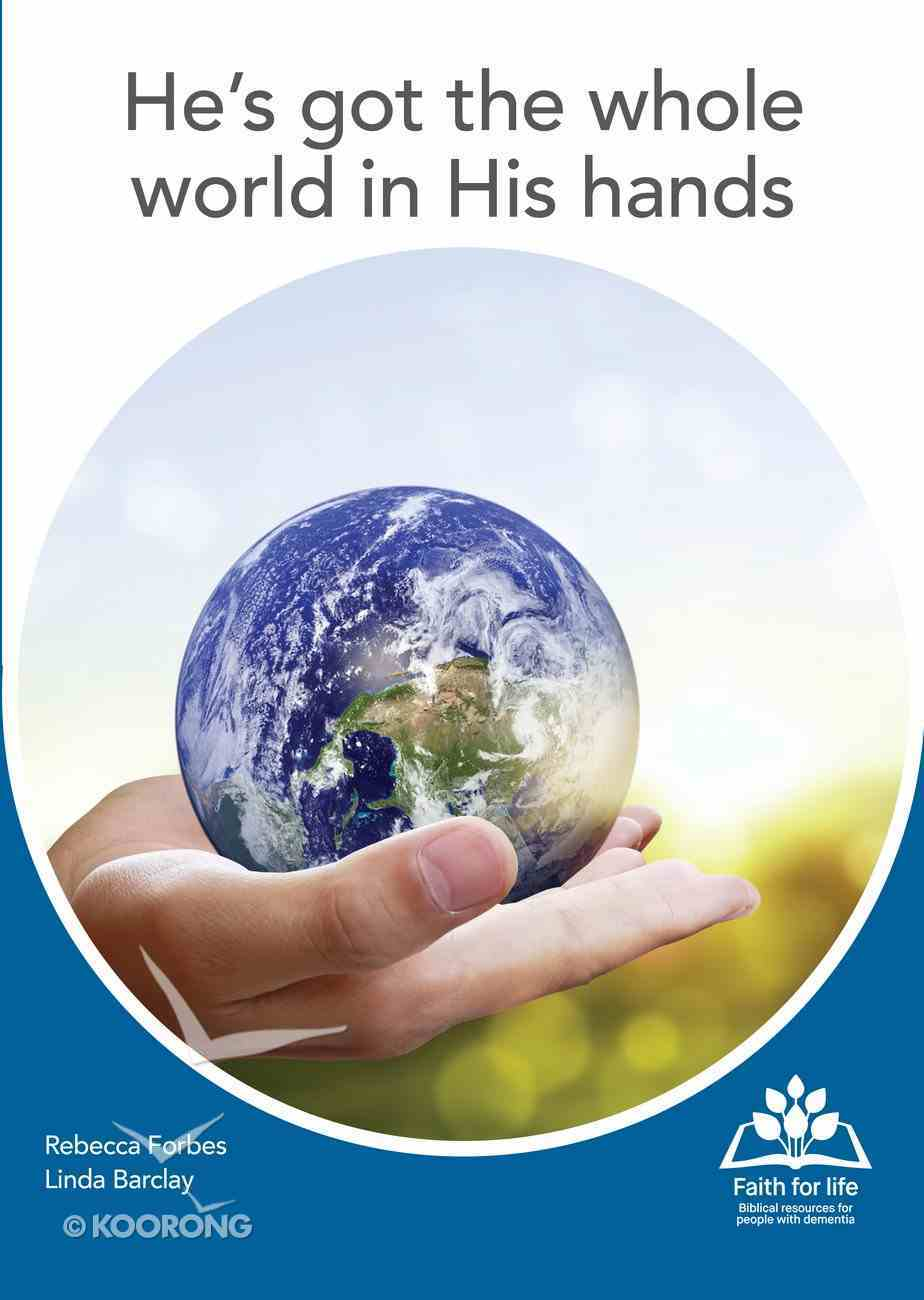 He's Got the Whole World in His Hands (Faith For Life Series) Paperback