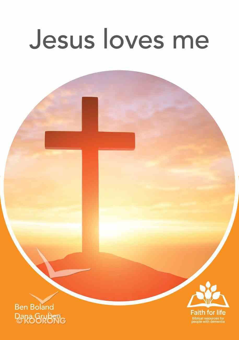 Jesus Loves Me (Faith For Life Series) Paperback