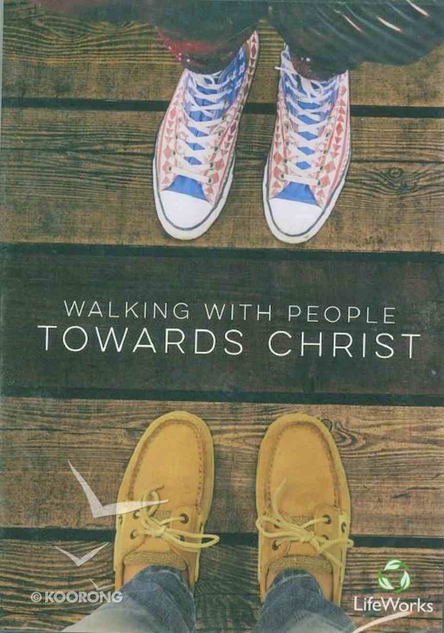 Walking With People Towards Christ : Ten 30 Min Sessions (Lifeworks Series) DVD