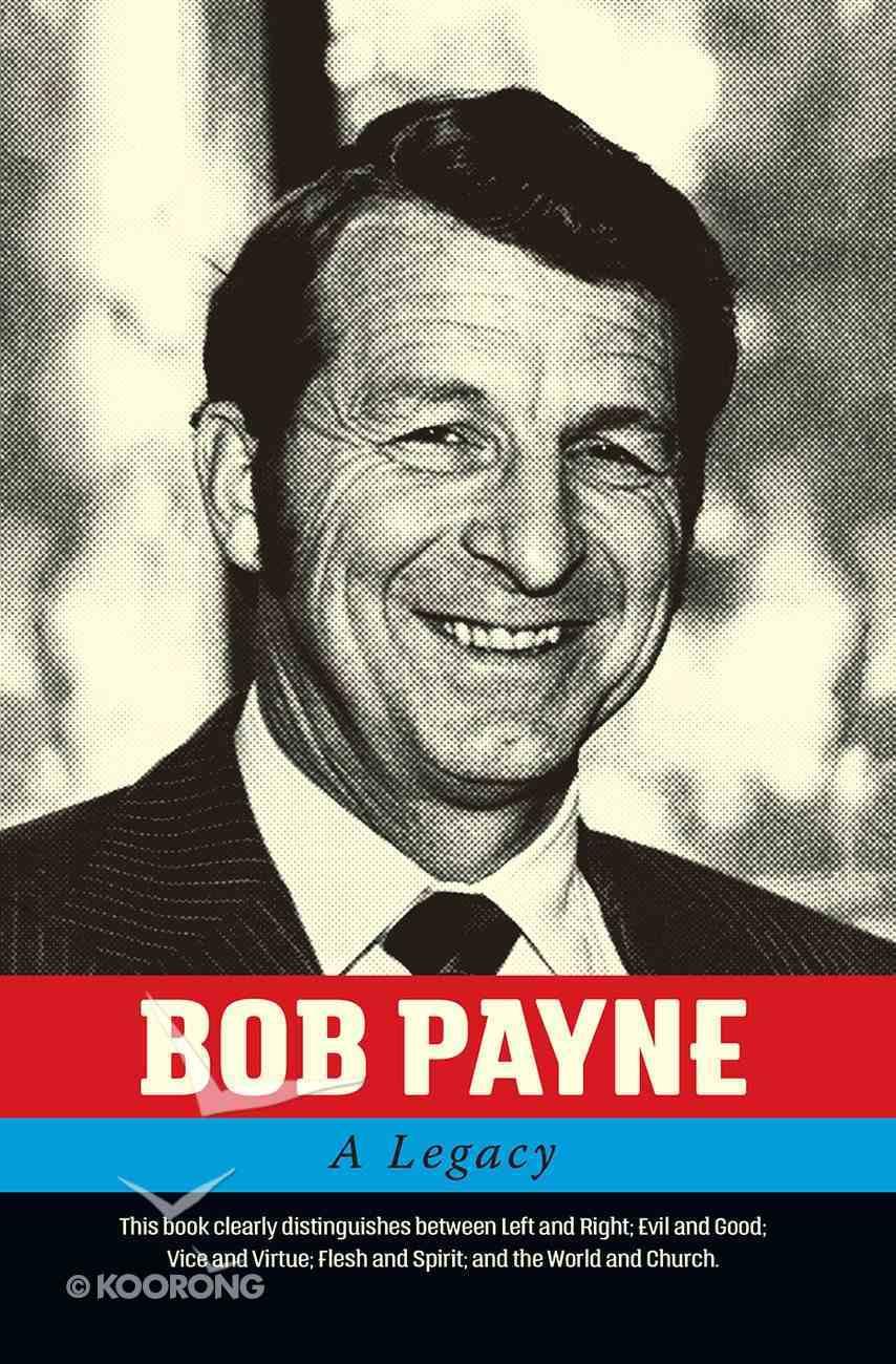 Bob Payne: A Legacy Paperback