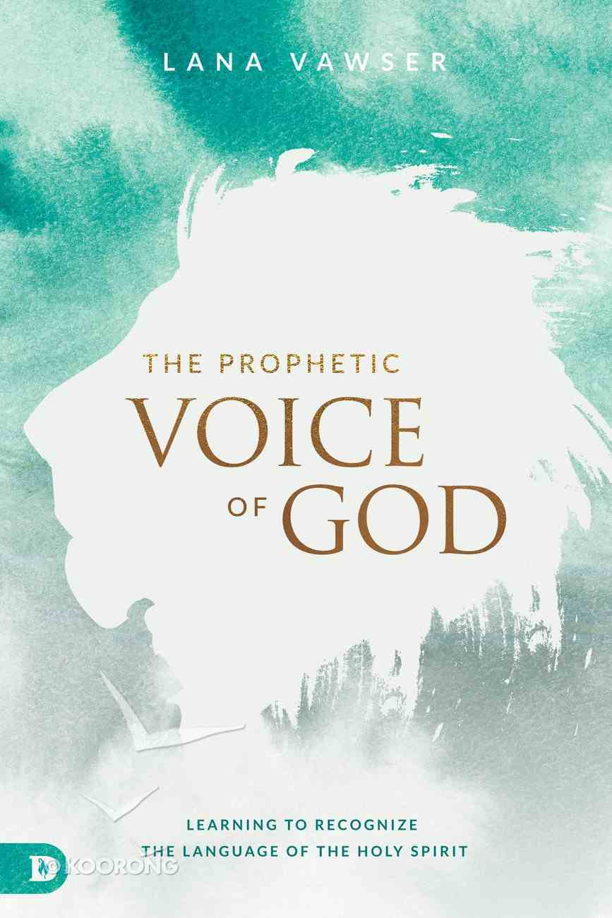 The Prophetic Voice of God: Learning to Recognize the Language of the Holy Spirit Paperback