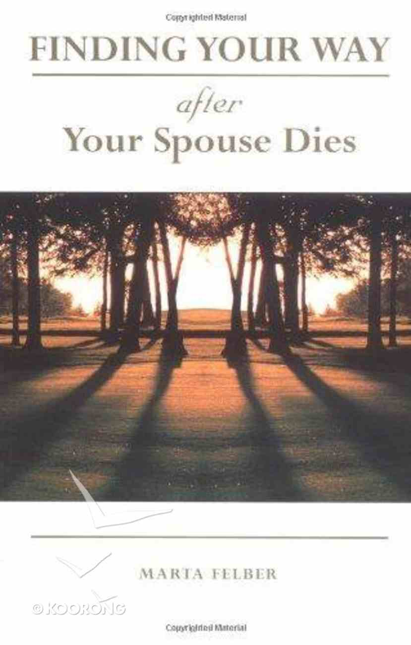 Finding Your Way After Your Spouse Dies Paperback