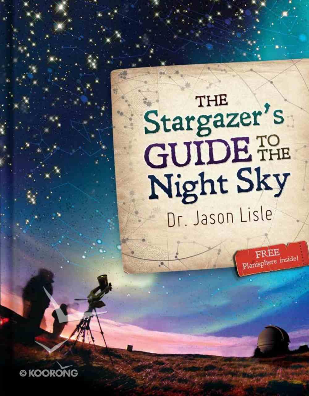 The Stargazer's Guide to the Night Sky (Includes Free Planishpere) Hardback