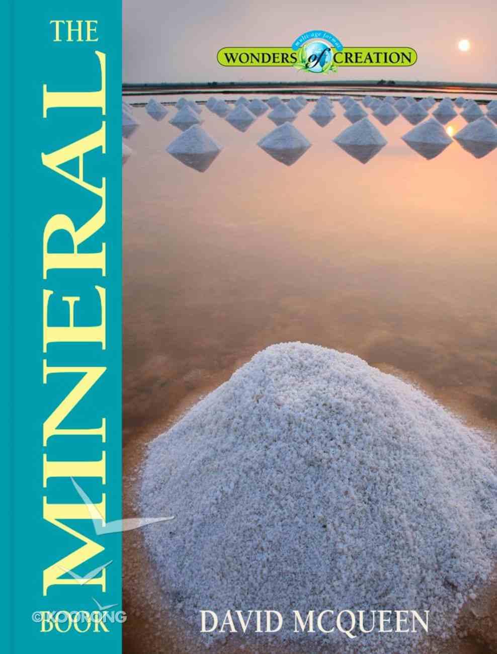 The Mineral Book (Wonders Of Creation Series) Hardback