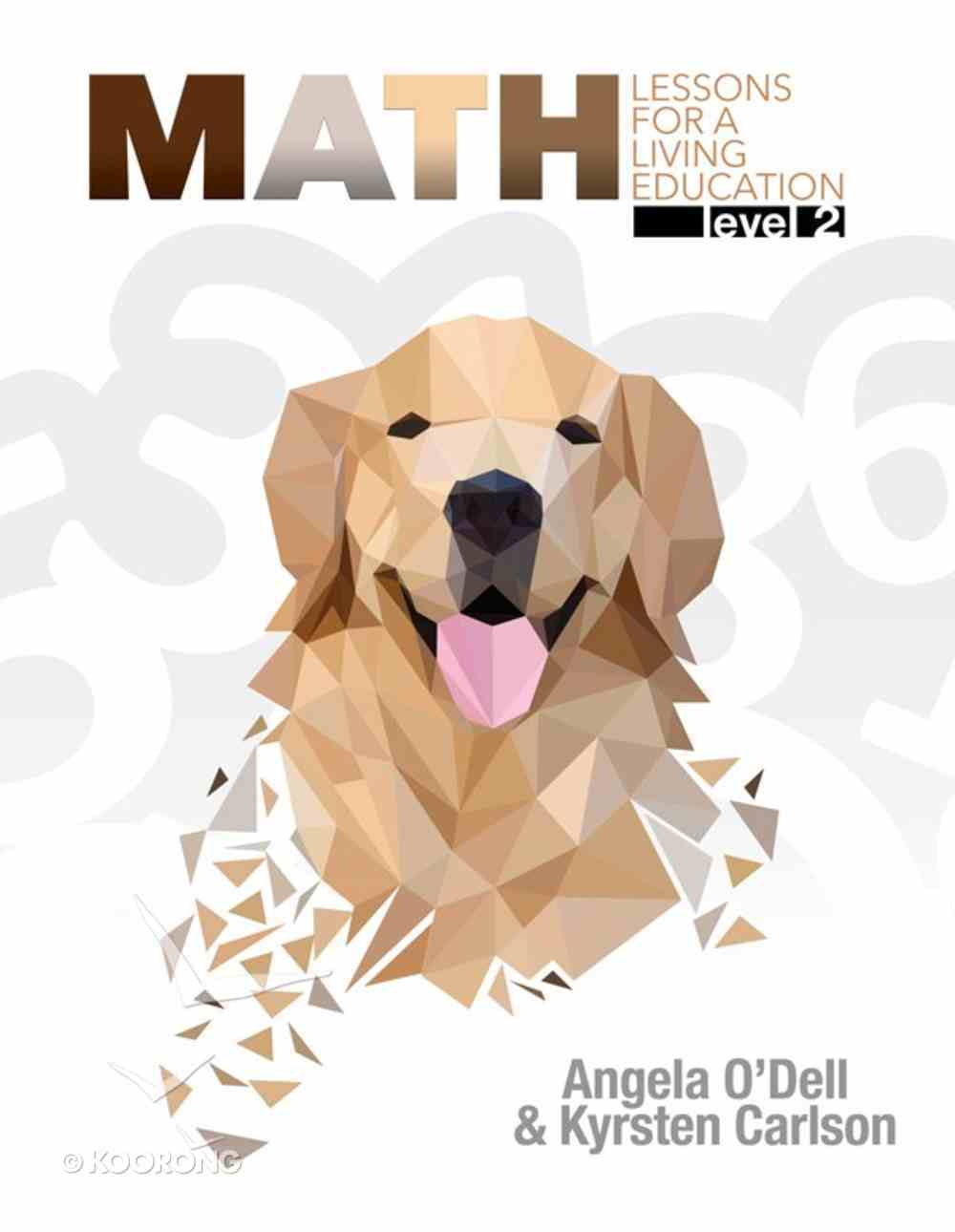 Math Level 2 (#2 in Lessons For A Living Education Series) Paperback