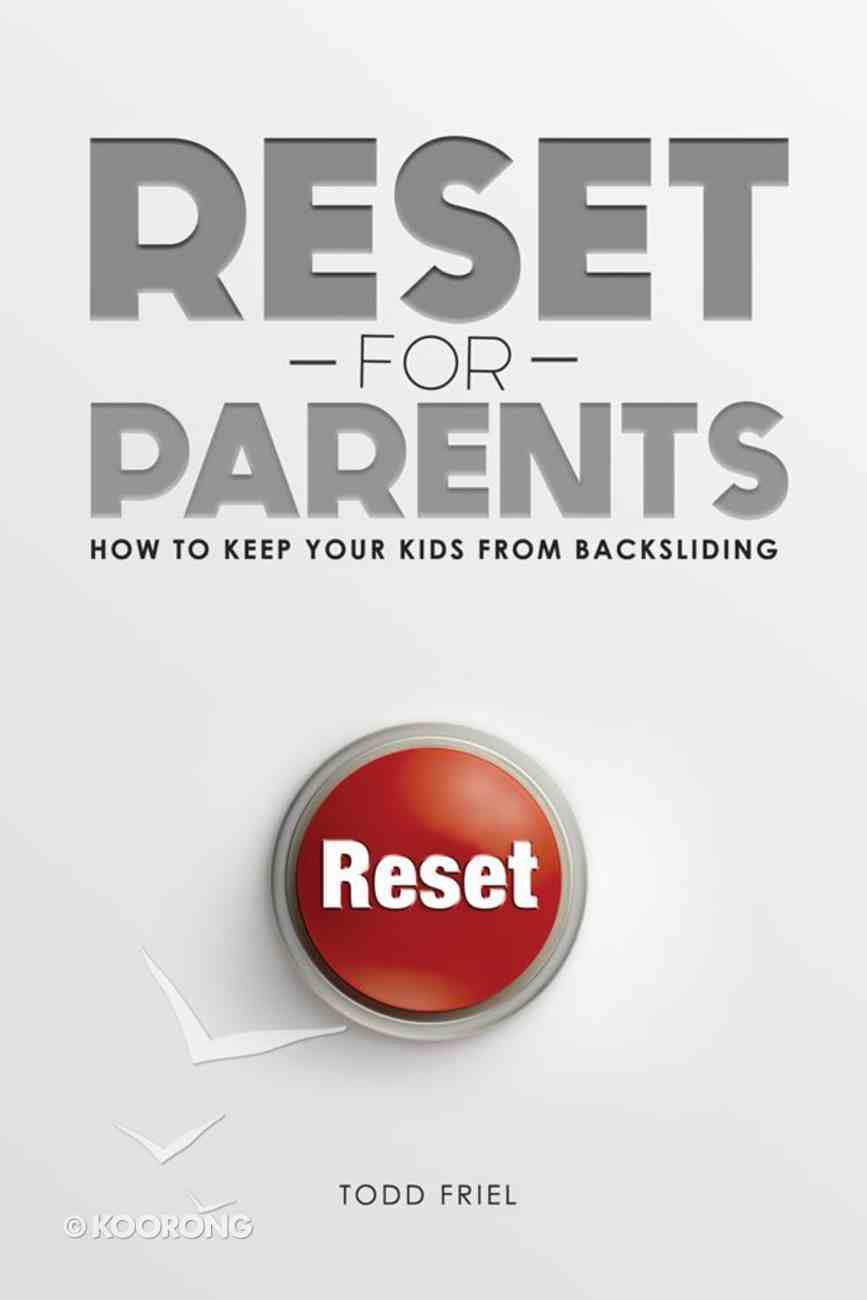 Reset For Parents: How to Keep Your Kid From Backsliding Paperback