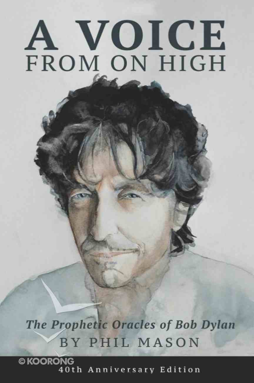A Voice From on High: The Prophetic Oracles of Bob Dylan Paperback