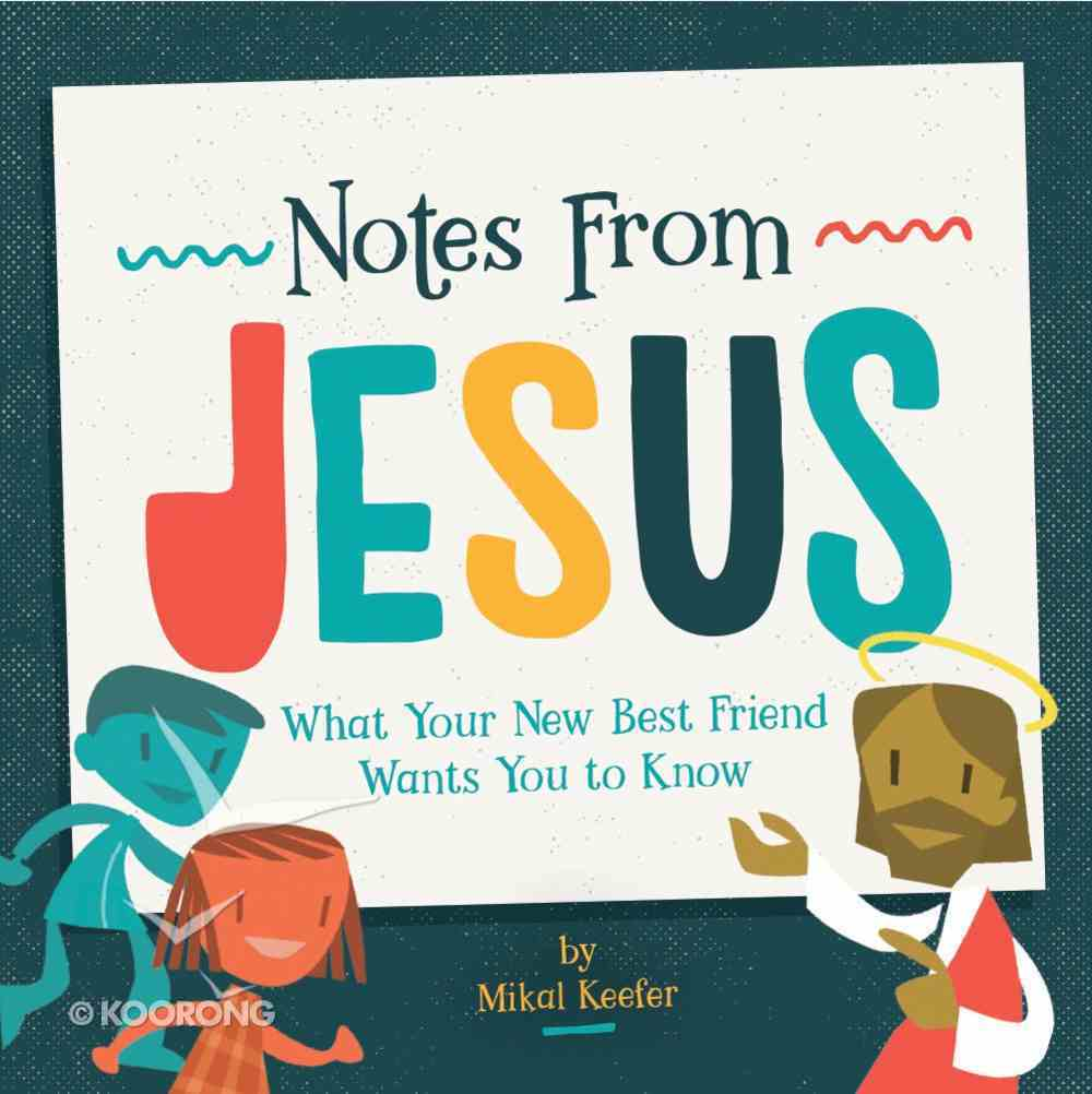 Notes From Jesus: What Your New Best Friend Wants You to Know Hardback