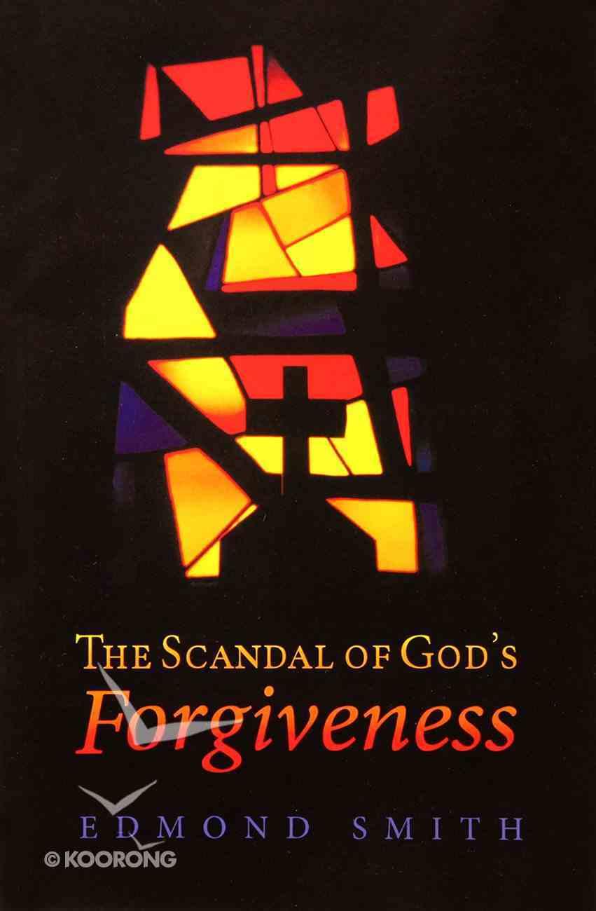The Scandal of God's Forgiveness Paperback