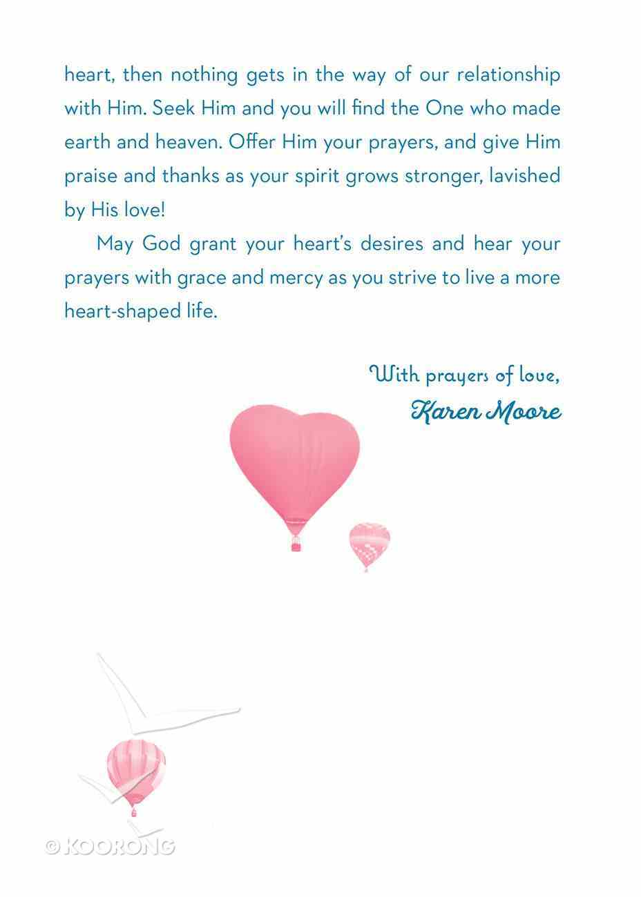 "Prayers For a Heart-Shaped Life: Inspiring Prayers For Living Life ""Heart First"" Hardback"