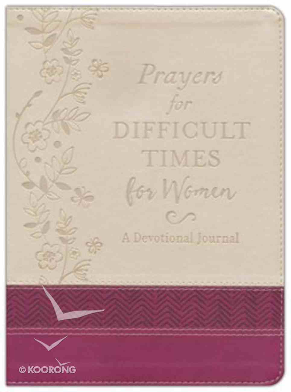 Prayers For Difficult Times For Women (Deluxe Journal) Paperback