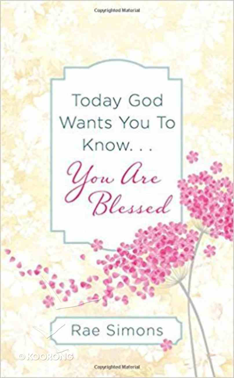 Today God Wants You to Know....You Are Blessed Paperback