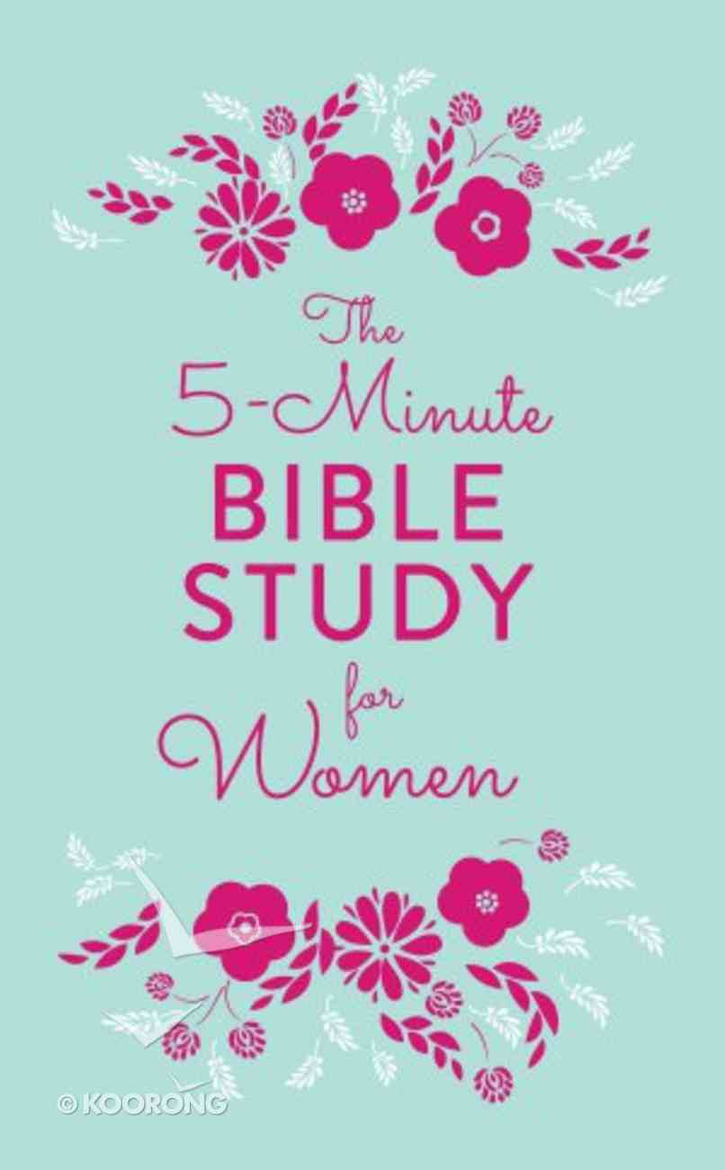 The 5-Minute Bible Study For Women (5-minute Bible Study Series) Paperback