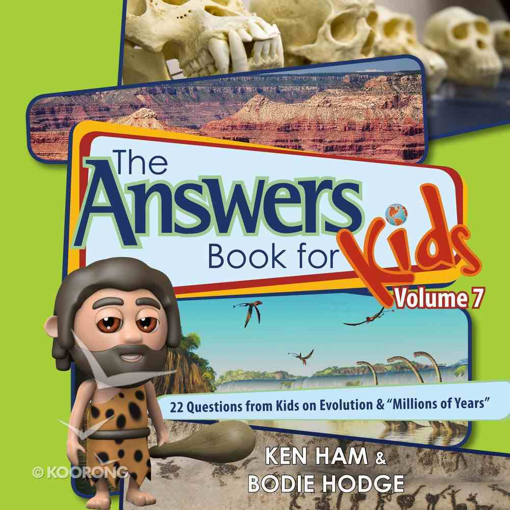 """Answers Book For Kids #07: Evolution and """"Millions of Years"""" Hardback"""
