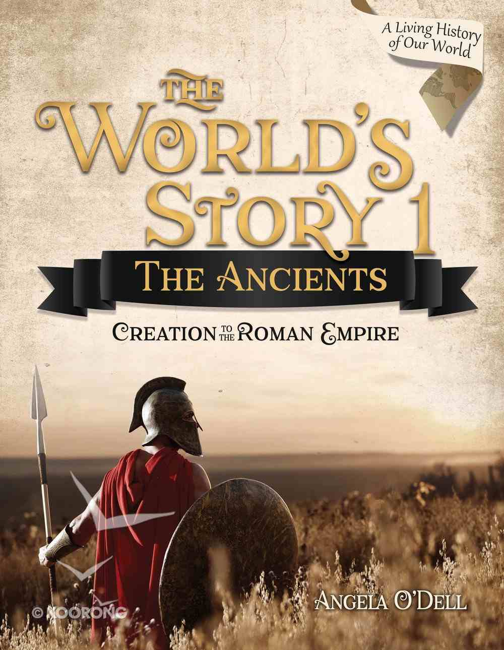 The Ancients: Creation to the Roman Empire (#01 in World's Story Series) Paperback