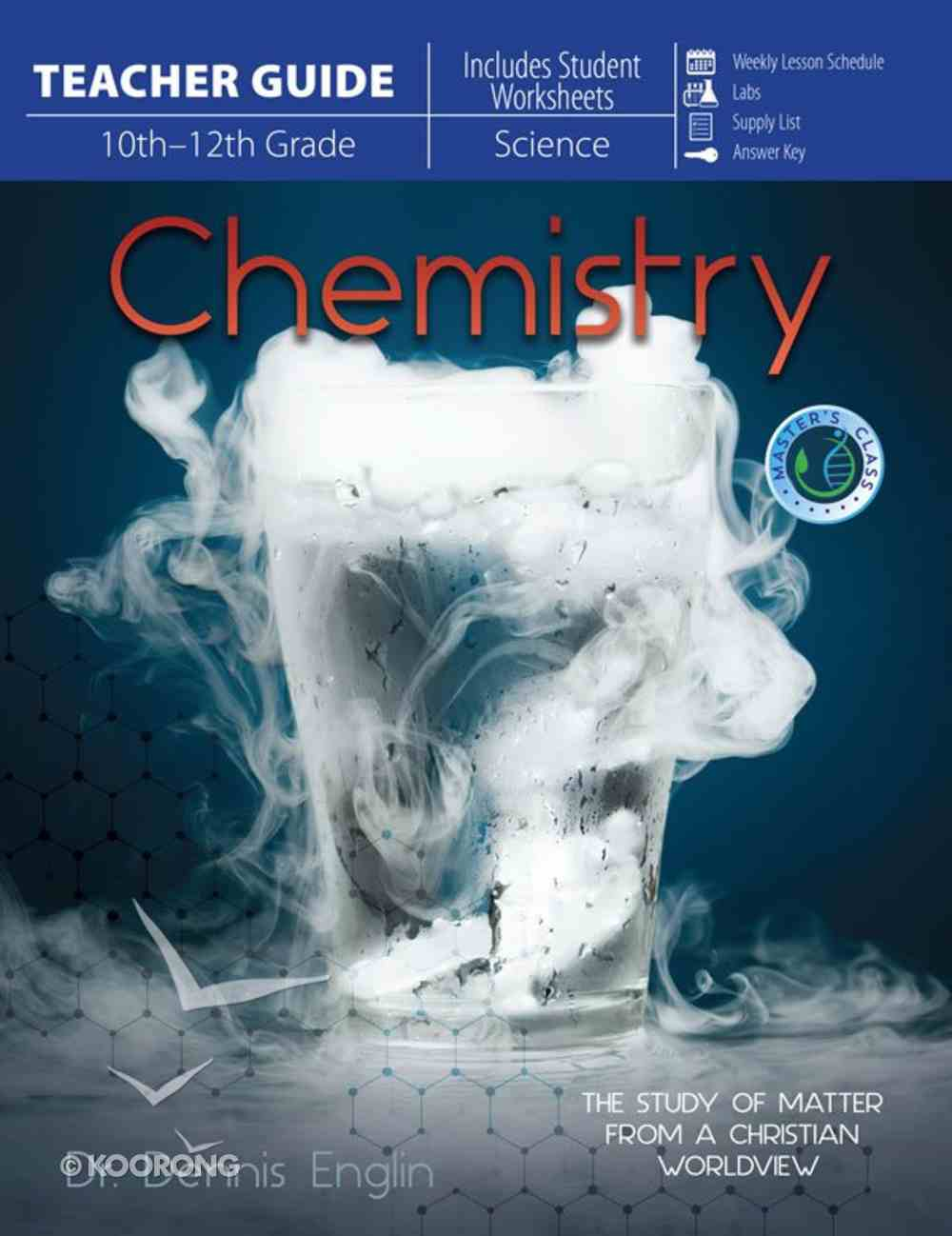 Chemistry: The Study of Matter From a Christian Worldview (Teacher Guide) Paperback