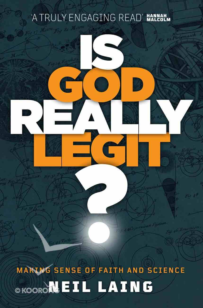 Is God Really Legit?: Making Sense of Faith and Science Paperback