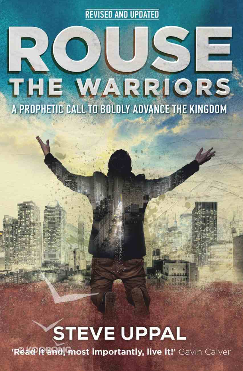 Rouse the Warriors: A Prophetic Call to Advance the Kingdom Paperback