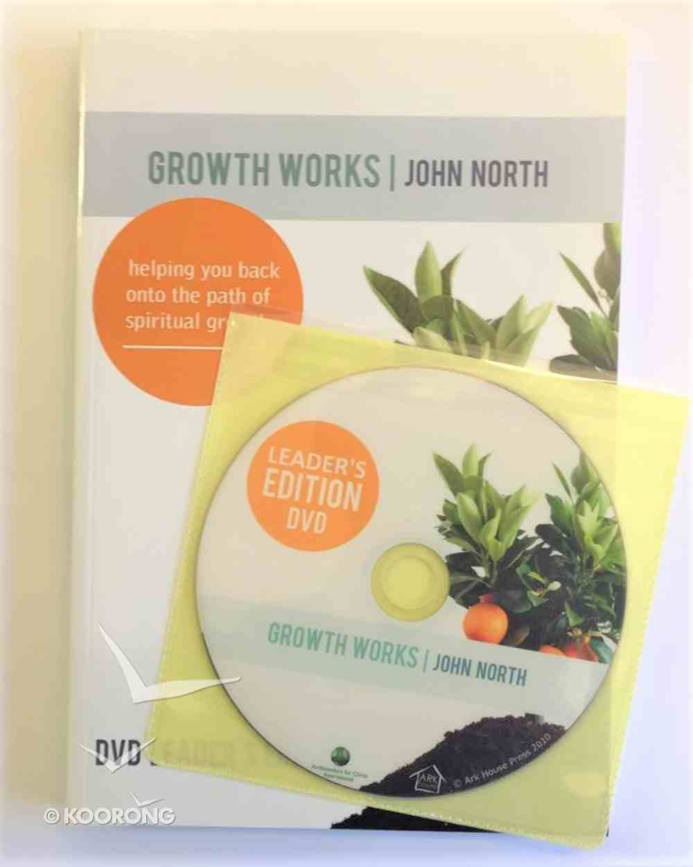 Growth Works: Helping You Back Onto the Path of Spiritual Growth (Leaders Edition Dvd) Pack