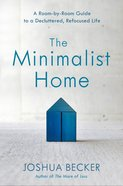 Minimalist Home, The: A Room-by-room Guide To A Decluttered, Refocused Life image