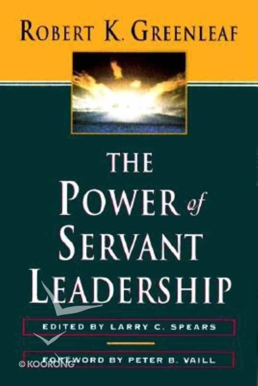 The Power of Servant Leadership Paperback