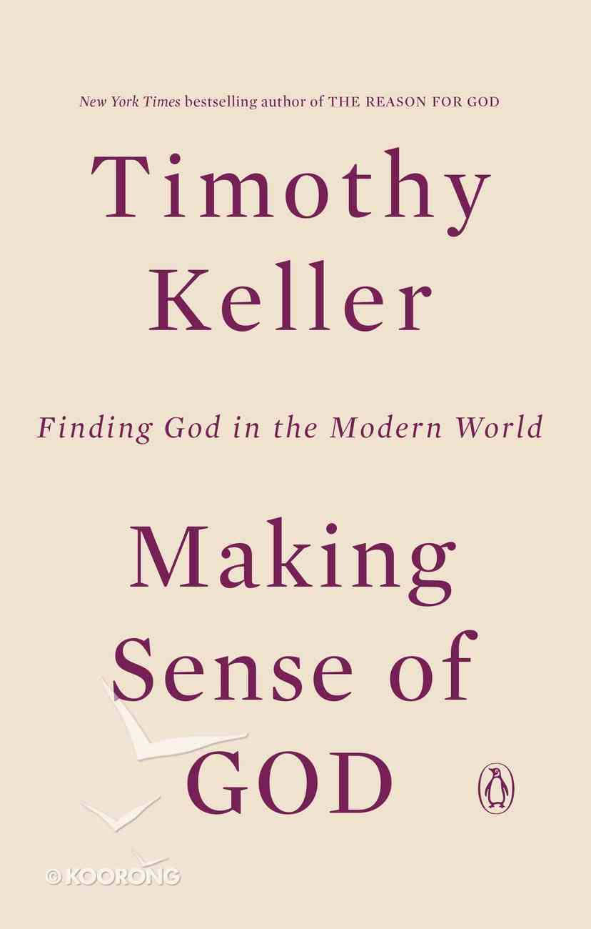 Making Sense of God: Finding God in the Modern World Paperback