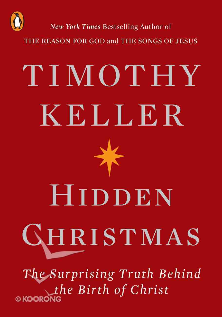 Hidden Christmas: The Surprising Truth Behind the Birth of Christ Paperback