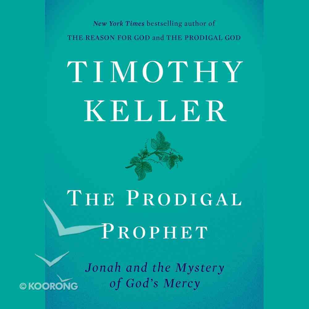The Prodigal Prophet: Jonah and the Mystery of God's Mercy (Unabridged, 8 Cds) CD