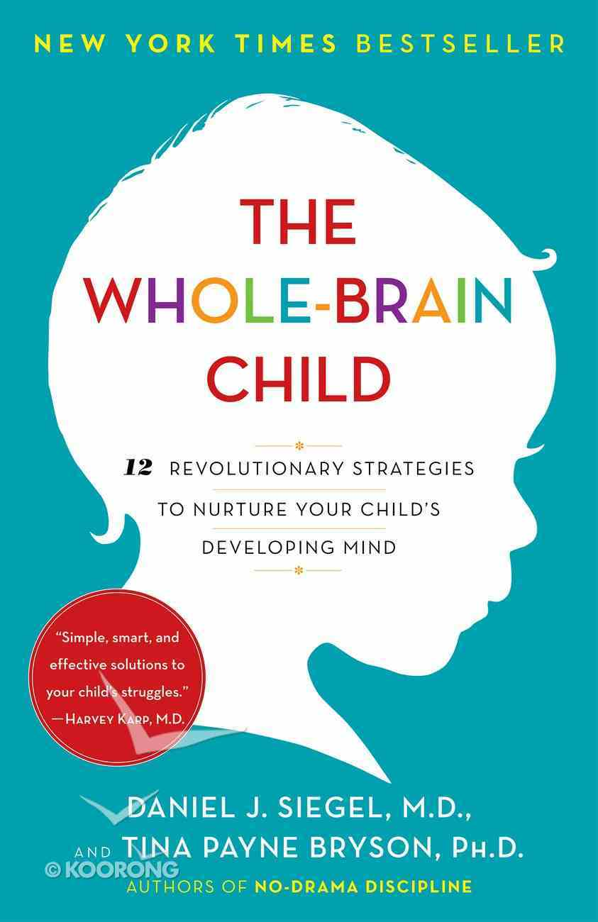 The Whole-Brain Child Paperback