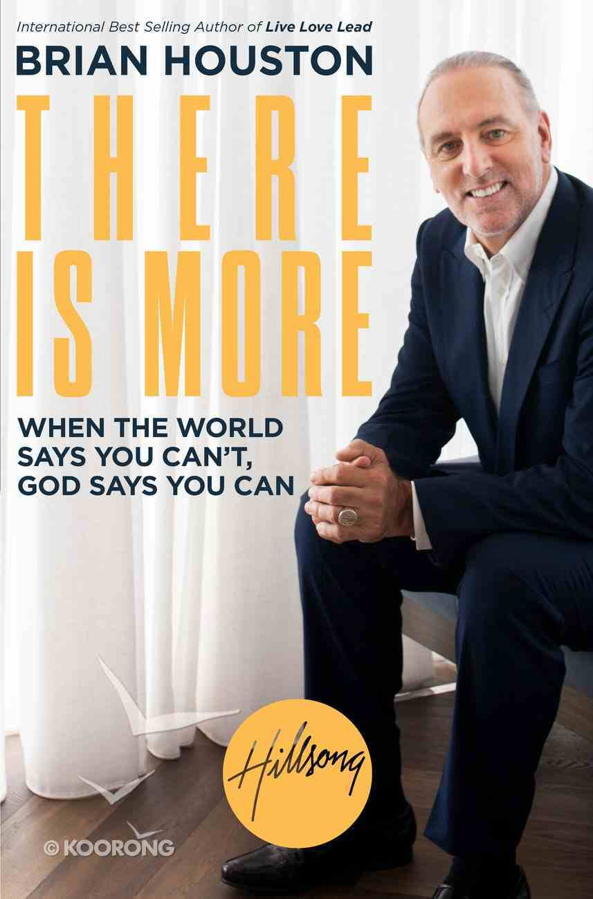 There is More: When the World Says You Can't, God Says You Can Hardback
