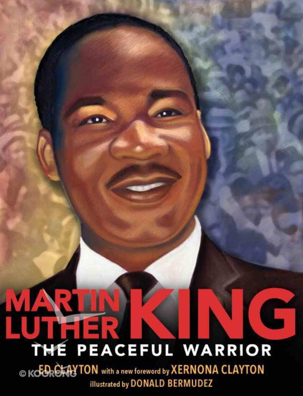 Martin Luther King: The Peaceful Warrior Hardback