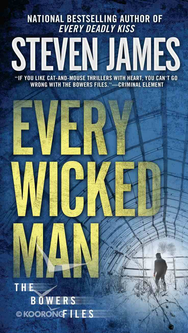 Every Wicked Man (#10 in The Bowers Files Series) Mass Market