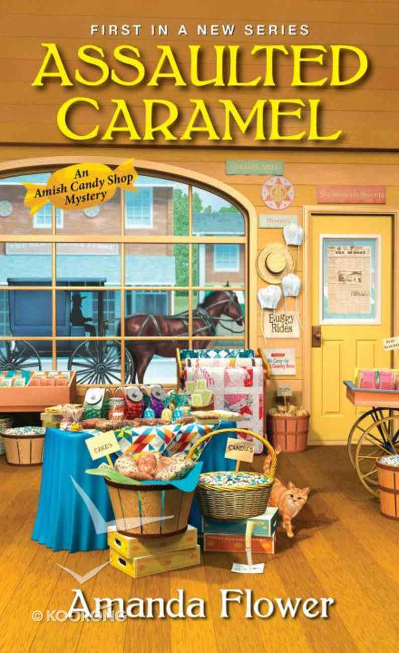 Assaulted Caramel (#01 in Amish Candy Shop Mystery Series) Mass Market