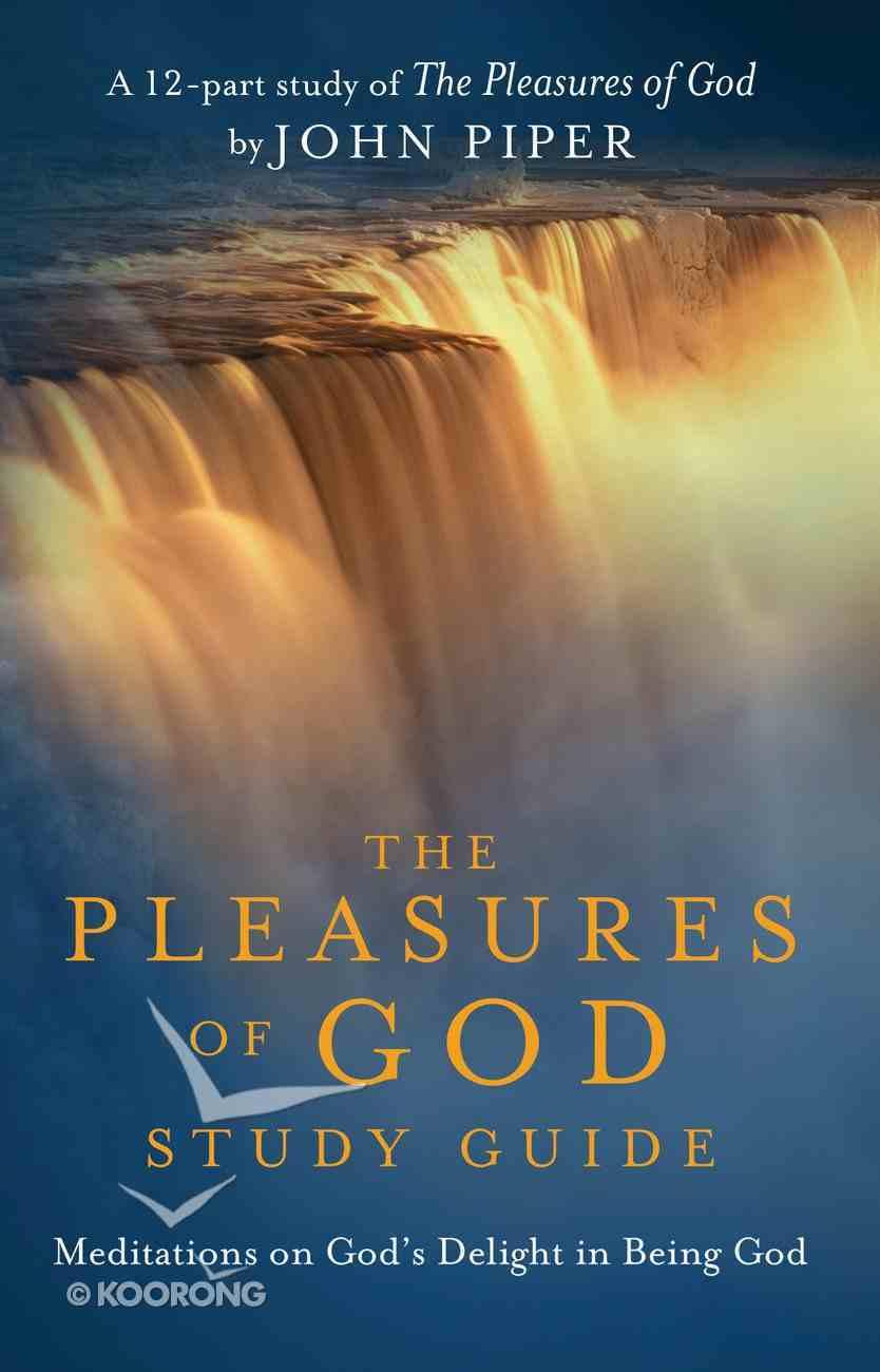 Pleasures of God, DVD Study Guide Paperback
