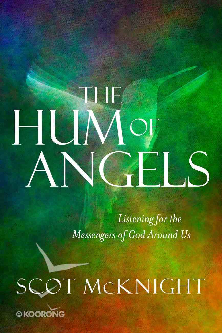 The Hum of Angels: Listening For the Messengers of God Around Us Paperback